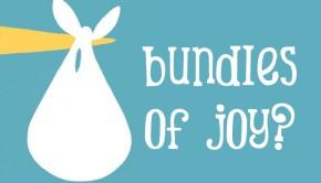 Bundles of joy?